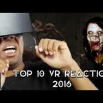 Top 10 VR Reactions of 2016