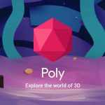 Google Poly is the Place to Trade VR & AR Objects