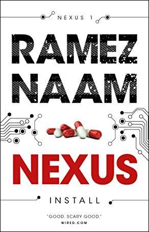 The Nexus Trilogy - by Ramez Naam