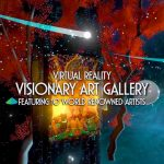 Galactic Gallery: Explore the World of Immersive Visionary Art